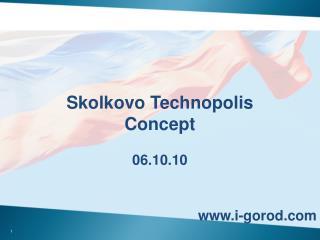 Skolkovo Technopolis Concept 06.10.10 i-gorod