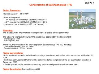Project Parameters Planned capacity  – 2 640 М W Construction period :