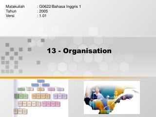 13 - Organisation