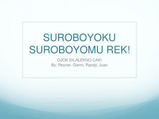 SUROBOYOKU SUROBOYOMU REK!