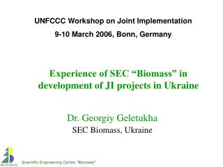 "Experience of SEC ""Biomass"" in development of JI projects in Ukraine"