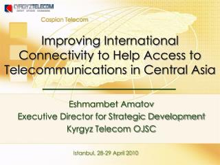 Improving International Connectivity to Help Access to Telecommunications in Central Asia