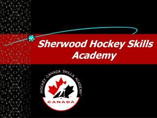 Sherwood Hockey Skills  Academy