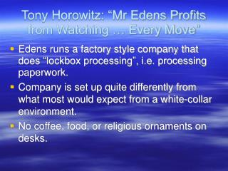 Tony Horowitz:  Mr Edens Profits from Watching   Every Move
