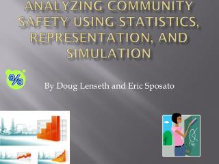 Analyzing Community Safety Using Statistics, Representation, and Simulation