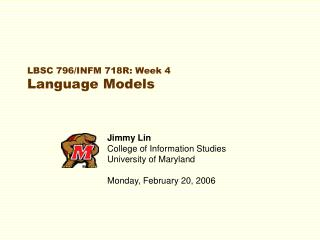 LBSC 796/INFM 718R: Week 4 Language Models