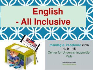 mandag d. 24.februar  2014 kl. 9 – 15 Center for Undervisningsmidler  Vejle Anne-Marie Schæffer