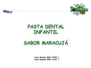 Lilian Mendes RGM 12445-1 Joana Ragnelli RGM 12227-1