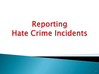 Reporting  Hate Crime Incidents