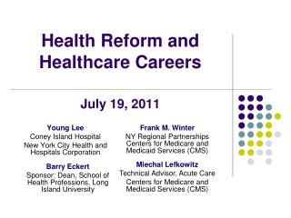 Health Reform and  Healthcare Careers July 19, 2011