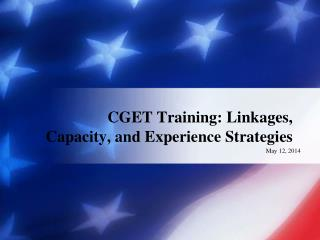 CGET Training: Linkages, Capacity, and Experience Strategies
