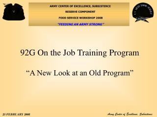 "92G On the Job Training Program ""A New Look at an Old Program"""