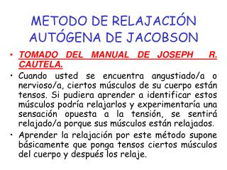METODO DE RELAJACIÓN AUTÓGENA DE JACOBSON
