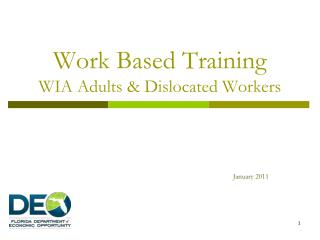Work Based Training WIA Adults & Dislocated Workers