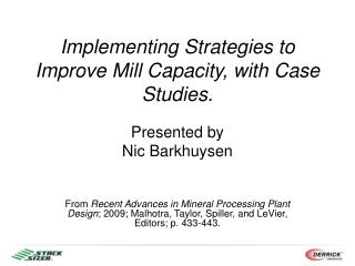 Implementing Strategies to Improve Mill Capacity, with Case Studies.