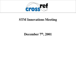STM Innovations Meeting December 7 th , 2001