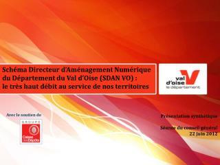 Sch�ma Directeur d�Am�nagement Num�rique du D�partement du Val d�Oise (SDAN VO) :