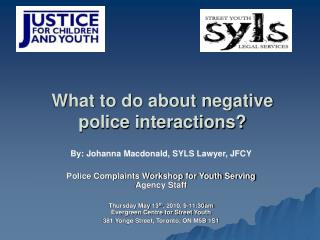 What to do about negative police interactions?