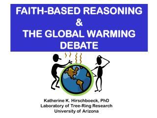 FAITH-BASED REASONING  &  THE GLOBAL WARMING DEBATE