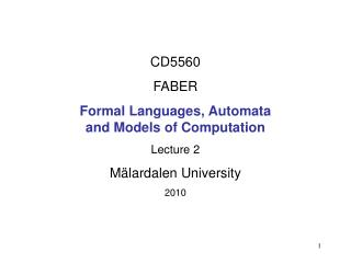 CD5560 FABER Formal Languages, Automata  and Models of Computation Lecture 2 M�lardalen University