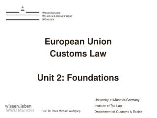 European Union  Customs Law Unit 2: Foundations