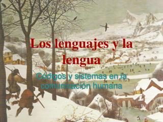 Los lenguajes y la lengua