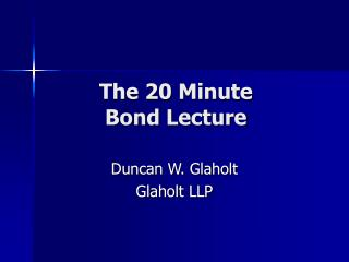 The 20 Minute  Bond Lecture