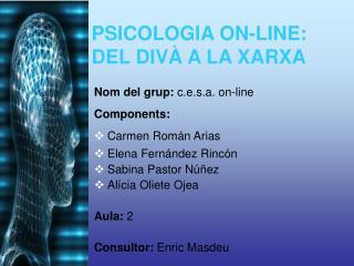 PSICOLOGIA ON-LINE:  DEL DIVÀ A LA XARXA