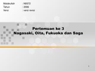 Pertemuan ke 3 Nagasaki, Oita, Fukuoka dan Saga