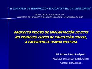 Mª Esther Pérez Enríquez Facultade de Ciencias da Educación Campus de Ourense