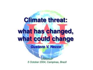 Climate threat:  what has changed, what could change Gustavo V. Necco