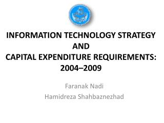 INFORMATION TECHNOLOGY STRATEGY AND CAPITAL EXPENDITURE REQUIREMENTS: 2004–2009