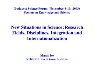 Budapest Science Forum (November 8-10 , 2003) Session on Knowledge and Science