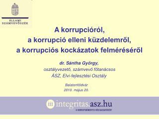 A korrupcióról, a korrupció elleni küzdelemről, a korrupciós kockázatok felméréséről