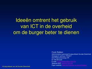 Ideeën omtrent het gebruik van ICT in de overheid om de burger beter te dienen