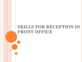 SKILLS FOR RECEPTION IN FRONT OFFICE