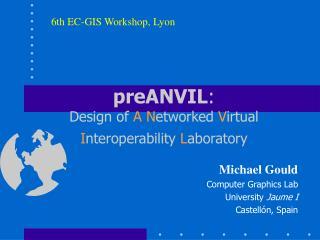 preANVIL : Design of  A N etworked  V irtual  I nteroperability  L aboratory