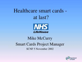 Healthcare smart cards -  at last?