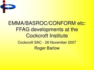 EMMA/BASROC/CONFORM etc: FFAG developments at the Cockcroft Institute