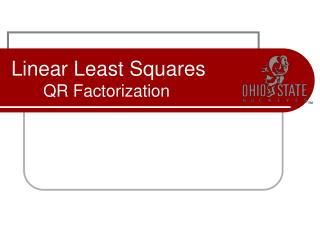 Linear Least Squares  QR Factorization