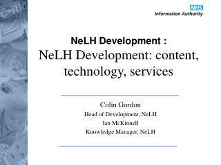 NeLH Development : NeLH Development: content, technology, services