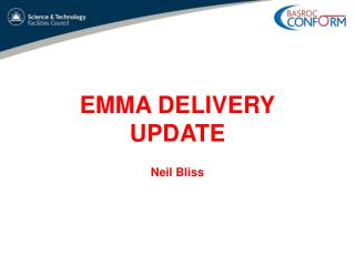 EMMA DELIVERY UPDATE Neil Bliss