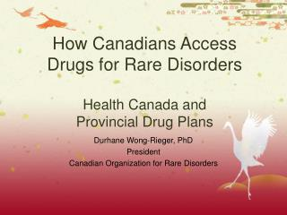 How Canadians Access Drugs for Rare Disorders  Health Canada and  Provincial Drug Plans