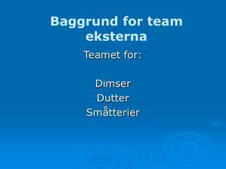 Baggrund for team eksterna