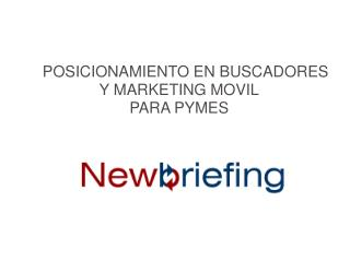 POSICIONAMIENTO EN BUSCADORES Y MARKETING MOVIL PARA PYMES
