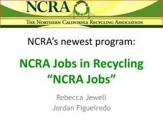 "NCRA's newest program: NCRA Jobs in Recycling ""NCRA Jobs"""