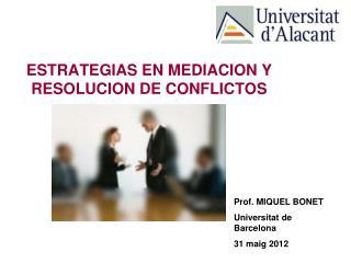 ESTRATEGIAS EN MEDIACION Y RESOLUCION DE CONFLICTOS