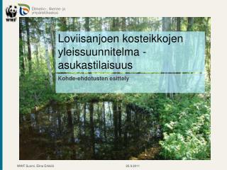 Loviisanjoen kosteikkojen yleissuunnitelma - asukastilaisuus