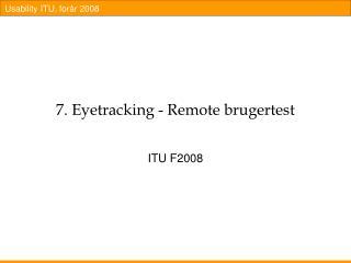 7. Eyetracking - Remote brugertest