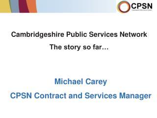 Cambridgeshire Public Services Network  The story so far…